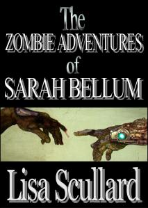 The Zombie Adventures of Sarah Bellum